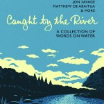 The paperback edition of Caught By The River